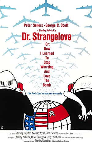 Dr. Strangelove or: How I Learned to Stop Worrying and Love the Bomb Poster Image