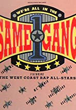 The West Coast Rap All-Stars: We're All in the Same Gang