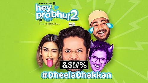Dheela Dhakkan | Trailer 2 | Hey Prabhu 2 | Rajat Barmecha | MX Player