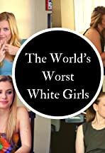 The World's Worst White Girls