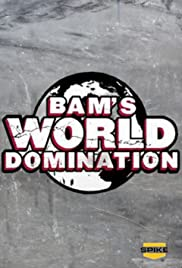 Bam's World Domination (2010) Poster - Movie Forum, Cast, Reviews