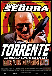 Primary photo for Torrente, el brazo tonto de la ley