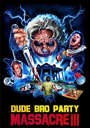 Where to stream Dude Bro Party Massacre III