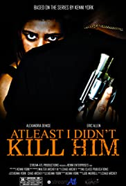 At Least I Didn't Kill Him Poster