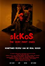 Sickos: The Very First Ones