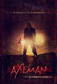 Axeman at Cutter's Creek (2013) Poster - Movie Forum, Cast, Reviews