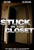 Stuck in the Closet
