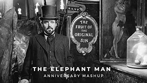 'The Elephant Man' | Anniversary Mashup
