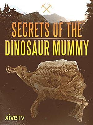 Where to stream Secrets of the Dinosaur Mummy