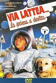 Via Lattea... la prima a destra Poster