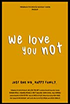 We Love You Not