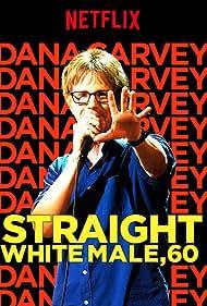 Dana Carvey: Straight White Male, 60 (2016) Poster - Movie Forum, Cast, Reviews