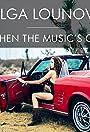 Olga Lounová: When the Music's On
