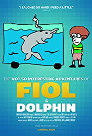 The not so interesting adventures of Fiol and Dolphin Poster