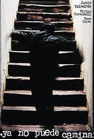...ya no puede caminar. (2001) Poster - Movie Forum, Cast, Reviews