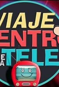 Viaje al centro de la tele (2013)
