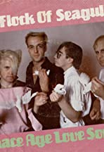 A Flock of Seagulls: Space Age Love Song