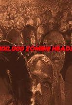 100, 000 Zombie Heads