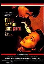 The Boy Who Cried Bitch