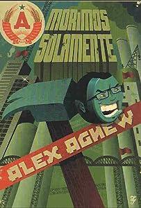 Latest comedy movie downloads Alex Agnew: Morimos Solamente by Leonid Adamopoulos [QHD]