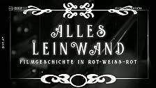 Alles Leinwand - Filmgeschichte in Rot-Weiß-Rot: Von den Anfängen zur 'Heimkehr'