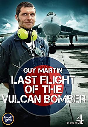 Guy Martin: The Last Flight of the Vulcan Bomber (2015)