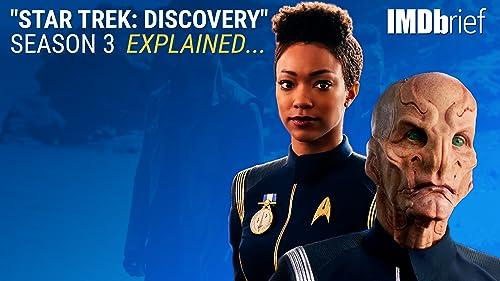 """Star Trek: Discovery"" Season 3 Explained video"