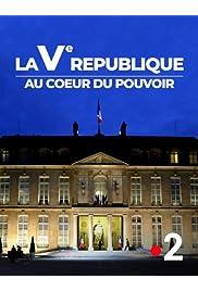 Vème République, Au coeur du Pouvoir