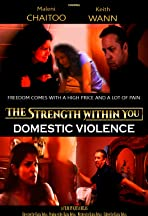 The Strength Within You: Domestic Violence