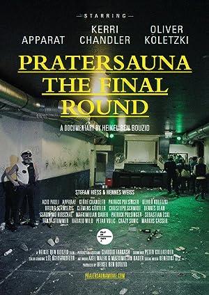 Pratersauna: The Final Round