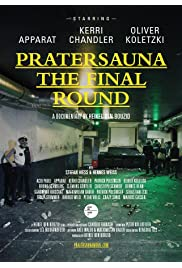 Pratersauna: The Final Round