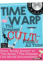 Time Warp: The Greatest Cult Films of All-Time, Parts 1-3