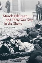 Marek Edelman... I byla milosc w getcie
