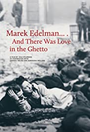 Marek Edelman... And There Was Love in the Ghetto Poster