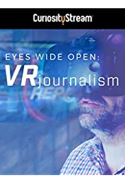 Eyes Wide Open: Vr Journalism
