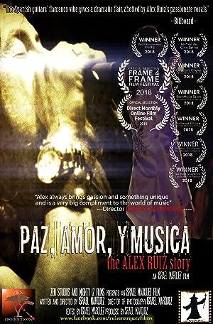 Paz, Amor, y Musica the Alex Ruiz Story