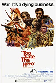 Primary photo for Too Late the Hero