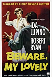 Beware, My Lovely (1952) Poster - Movie Forum, Cast, Reviews