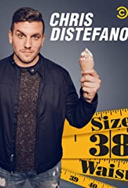 Chris Distefano: Size 38 Waist Poster