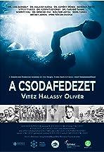 A csodafedezet: Vitéz Halassy Olivér