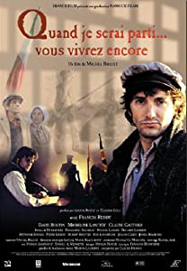 download full movie Quand je serai parti... vous vivrez encore in hindi