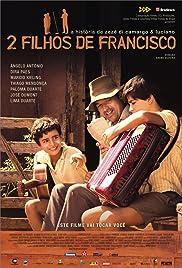 2 Filhos de Francisco: A História de Zezé di Camargo & Luciano Poster