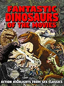 Movie series free download Fantastic Dinosaurs of the Movies 2160p]