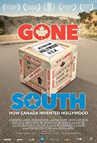 Primary photo for Gone South: How Canada Invented Hollywood