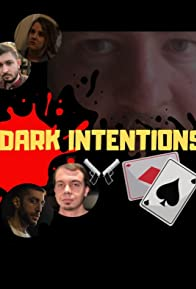 Primary photo for Dark Intentions: The Movie