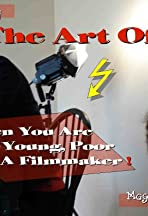 The Art Of... When You're Hot, Young, Poor and a Filmmaker!