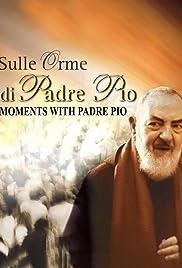 Sulle orme di Padre Pio Poster