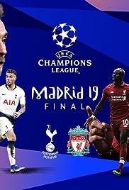 2018 2019 uefa champions league final tottenham vs liverpool tv episode 2019 imdb 2018 2019 uefa champions league final