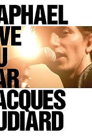 Raphaël live vu par Jacques Audiard (2011)