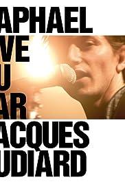 Raphaël live vu par Jacques Audiard Poster